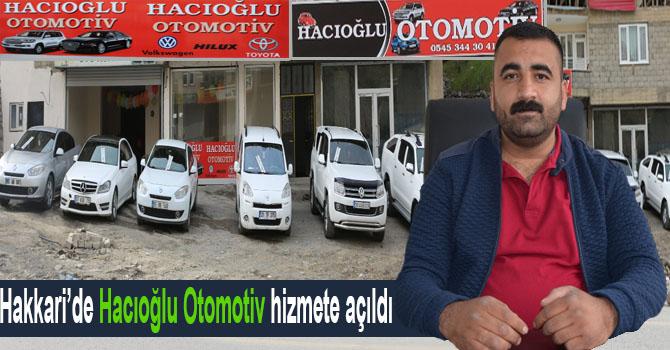 """Hakkari'de """"Hacıoğlu Otomotiv"""" hizmete açıldı"""