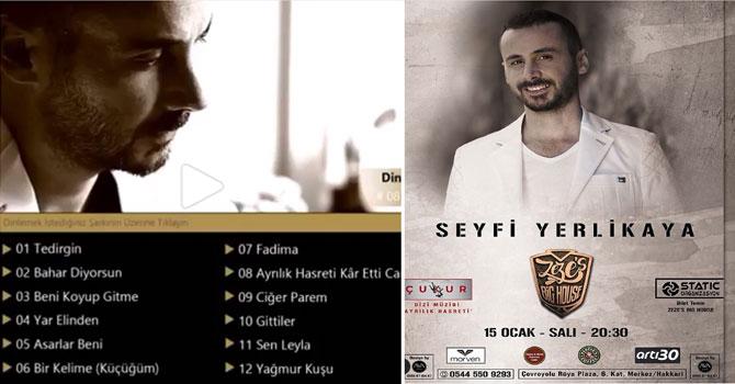 Seyfi Yerlikaya Hakkari'de konser verecek!