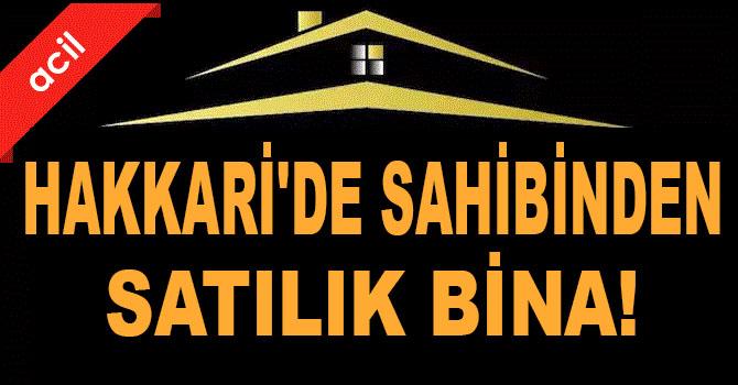 Hakkari'de acil satılık bina!