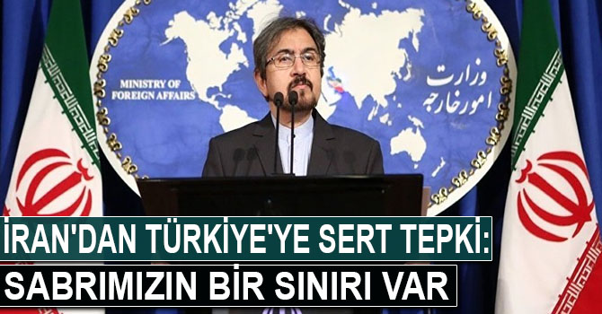 İran'dan Türkiye'ye sert tepki: Sabrımızın bir sınırı var