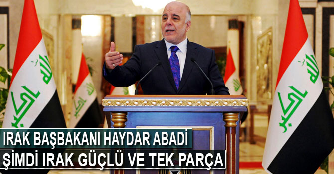 Abadi: Şimdi Irak güçlü ve tek parça