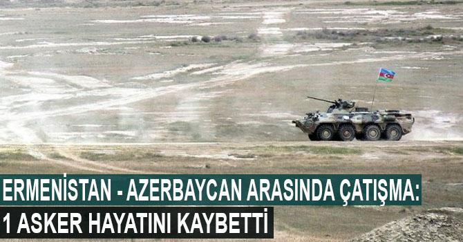 Ermenistan - Azerbaycan cephe hattında çatışma