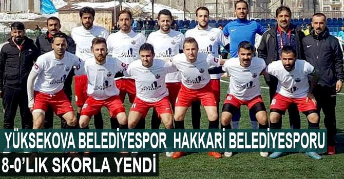 Yüksekova Belediyespor Hakkari Belediyespor'u 8-0'lık skorla yendi