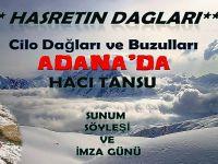 Adana ve Mersin'de Hakkari Cilo Dağları ve Buzulları tanıtımı yapılacak