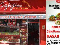 Hakkari ve ilçelerinde Çiğköftenin adresi, Hasan Aybak!!