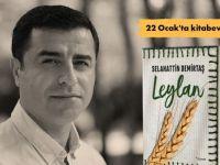Demirtaş'ın 'Leylan' romanı 22 Ocak'ta raflarda